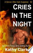 Cries In The Night  A Denver After Dark Romantic Suspense Book