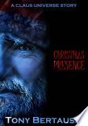 Christmas Presence  A Claus Universe Short Story