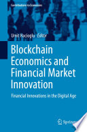 Blockchain Economics And Financial Market Innovation