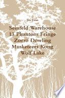 Seinfeld Warehouse 13 Phantom Fringe Zorro Dowling Musketeers Kong Wolf Lake