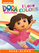I Love Colors  Dora the Explorer