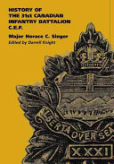 History of the 31st Canadian Infantry Battalion (1914-1919) C.E.F.