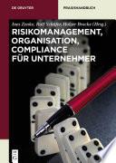 Risikomanagement, Organisation, Compliance für Unternehmer