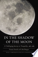 """In the Shadow of the Moon: A Challenging Journey to Tranquility, 1965-1969"" by Francis French, Colin Burgess"