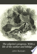 The pilgrim s progress  With a life of the author and bibligr  notes by R  Southey