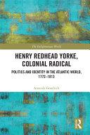 Henry Redhead Yorke, Colonial Radical Pdf/ePub eBook