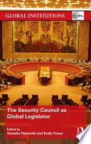 The Security Council as Global Legislator