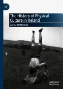 The History of Physical Culture in Ireland