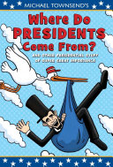 Michael Townsend s Where Do Presidents Come From