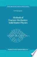 Methods of Fracture Mechanics: Solid Matter Physics