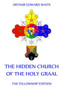 The Hidden Church of the Holy Graal (Annotated Edition) [Pdf/ePub] eBook