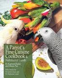 A Parrot's Fine Cuisine Cookbook
