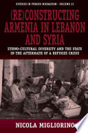 Re constructing Armenia in Lebanon and Syria