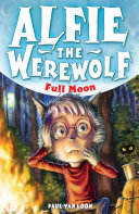 Alfie the Werewolf: 2: Full Moon