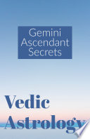 """Gemini Ascendant Secrets: Vedic Astrology"" by Saket Shah"