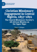 Christian Missionary Engagement in Central Nigeria  1857   1891