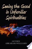 Seeing the Good in Unfamiliar Spiritualities