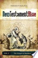 New Testament Alive Vol I The Gospel Of Matthew