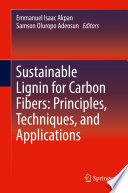 Sustainable Lignin for Carbon Fibers  Principles  Techniques  and Applications Book