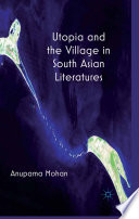 Utopia and the Village in South Asian Literatures
