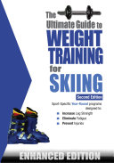 The Ultimate Guide to Weight Training for Skiing (Enhanced Edition)