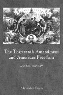 The Thirteenth Amendment and American Freedom Pdf/ePub eBook