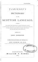 Jamieson s Dictionary of the Scottish Language