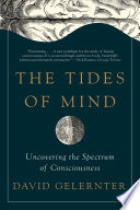 The Tides of Mind  Uncovering the Spectrum of Consciousness
