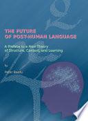 The Future of Post Human Language Book