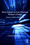 Dress Culture in Late Victorian Women's Fiction Book