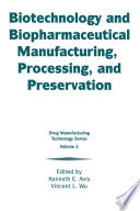 Biotechnology and Biopharmaceutical Manufacturing  Processing  and Preservation Book
