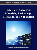 Advanced Solar Cell Materials, Technology, Modeling, and Simulation