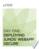 Day One  Deploying Junos WebApp Secure