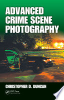 Advanced Crime Scene Photography Book