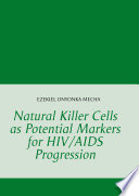 Natural Killer Cells as Potential Markers for HIV AIDS Progression