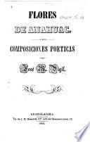 Flores de Anahuac. Composiciones poéticas