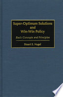 Super Optimum Solutions And Win Win Policy