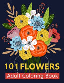 101 Flower Adult Coloring Book