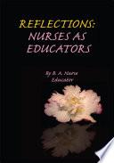 Reflections  Nurses as Educators Book PDF