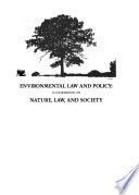 Environmental Law and Policy  : Nature, Law, and Society