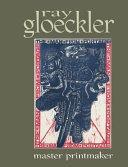 Ray Gloeckler, Master Printmaker