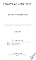 REPORTS OF COMMITTEES OF THE HOUSE OF REPRESENTATIVES FOR THE SECOND SESSSION OF THEFORTY SECOND CONGRESS Book