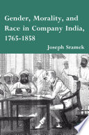 Gender  Morality  and Race in Company India  1765 1858