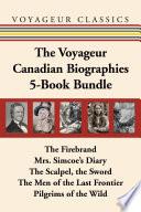 The Voyageur Canadian Biographies 5 Book Bundle
