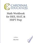 Math Workbook for ISEE  SSAT   HSPT Prep