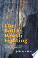The Battle Worth Fighting