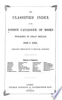 The Classified Index To The London Catalogue Of Books Published In Great Britain 1816 To 1851
