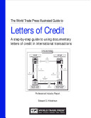 The World Trade Press Illustrated Guide to Letters of Credit