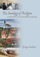 The Sociology of Religion: A Substantive and Transdisciplinary Approach