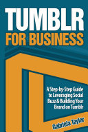 TUMBLR FOR BUSINESS: The Ultimate Guide